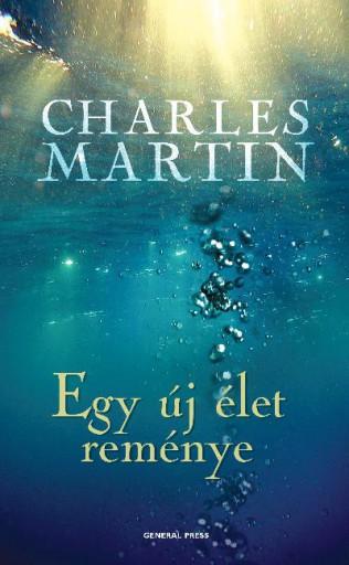 Egy új élet reménye - Ekönyv - Charles Martin