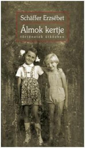 ÁLMOK KERTJE - TÖRTÉNETEK ÚTKÖZBEN - Ebook - SCHÄFFER ERZSÉBET