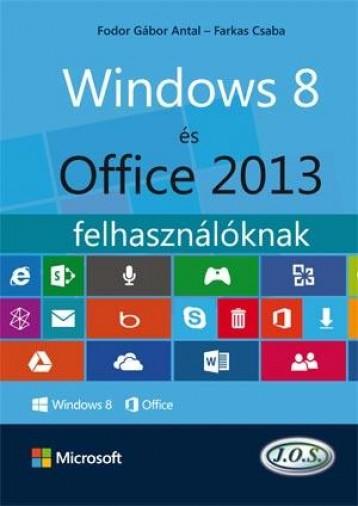 WINDOWS 8 ÉS OFFICE 2013 FELHASZNÁLÓKNAK - Ebook - FODOR GÁBOR ANTAL - FARKAS CSABA