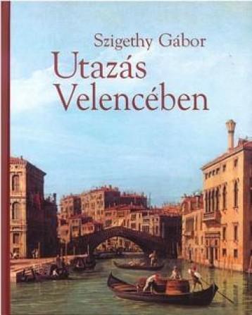 UTAZÁS VELENCÉBEN - Ekönyv - SZIGETHY GÁBOR