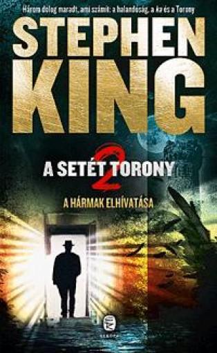 A HÁRMAK ELHÍVATÁSA - A SETÉT TORONY 2. - Ekönyv - KING, STEPHEN