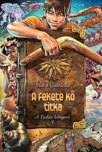 A fekete kő titka - A Tudás könyvei 1. - Ebook - Vidra Gabriella