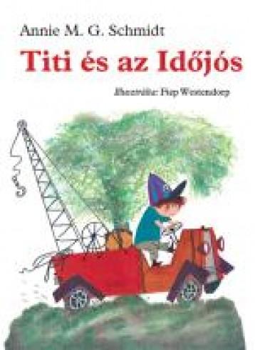 TITI ÉS AZ IDŐJÓS - Ekönyv - SCHMIDT, ANNIE M.G.