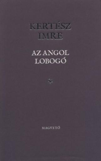 Az angol lobogó - Ebook - Kertész Imre