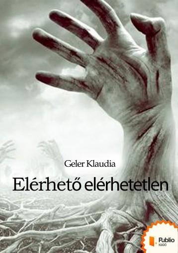 Elérhető elérhetetlen - Ekönyv - Geler Klaudia
