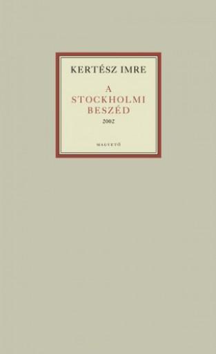 A stockholmi beszéd - Ekönyv - Kertész Imre