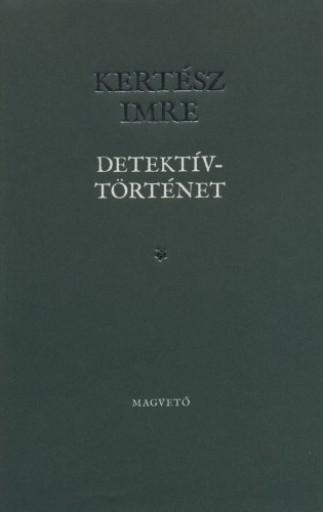 Detektívtörténet - Ebook - Kertész Imre