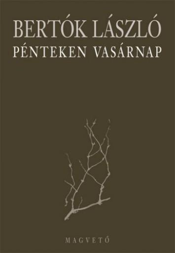 Pénteken vasárnap - Ekönyv - Bertók László
