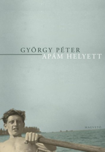 Apám helyett - Ekönyv - György Péter