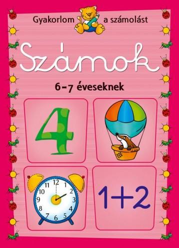 SZÁMOK 6-7 ÉVESEKNEK - GYAKORLOM A SZÁMOLÁST - Ekönyv - AKSJOMAT KIADÓ KFT.