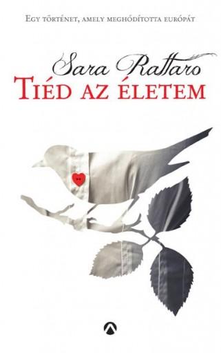 TIÉD AZ ÉLETEM - - Ekönyv - RATTARO, SARA