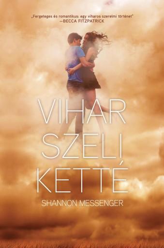 VIHAR SZELI KETTÉ - ÉGSZAKADÁS I. - Ekönyv - MESSENGER, SHANNON