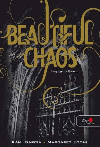 BEAUTIFUL CHAOS - LENYŰGÖZŐ KÁOSZ - KÖTÖTT - Ekönyv - GARCIA, KAMI & STOHL, MARGARET