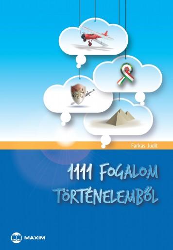 1111 FOGALOM TÖRTÉNELEMBŐL - Ekönyv - FARKAS JUDIT
