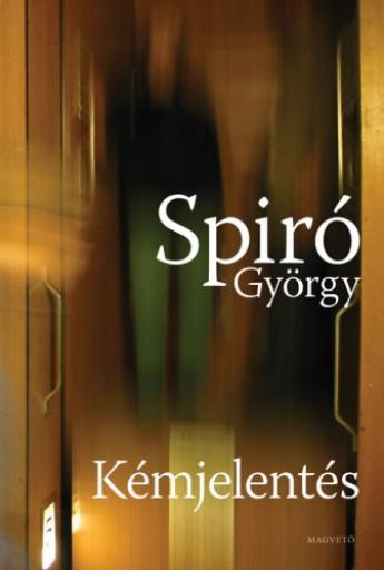 Kémjelentés - Ekönyv - Spiró György