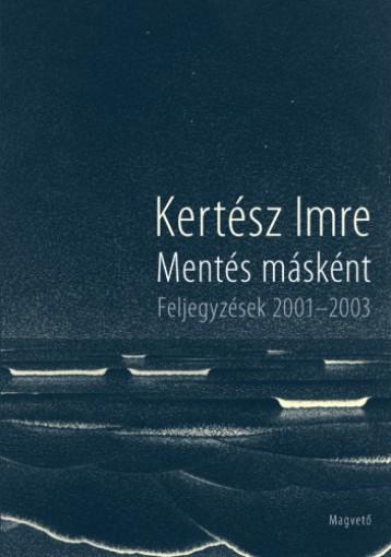 Mentés másként - Ekönyv - Kertész Imre