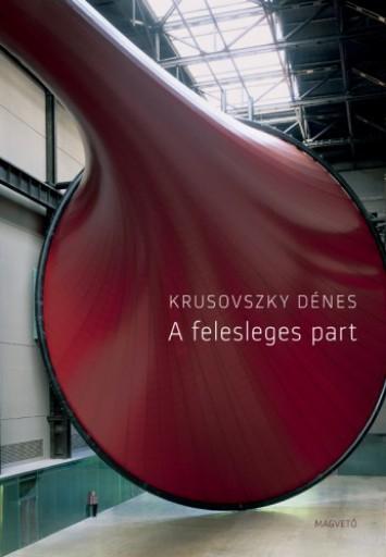 A felesleges part - Ekönyv - Krusovszky Dénes