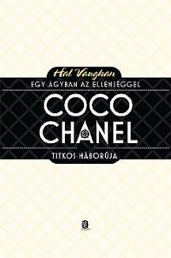 COCO CHANEL TITKOS HÁBORÚJA - EGY ÁGYBAN AZ ELLENSÉGGEL - Ebook - VAUGHAN, HAL