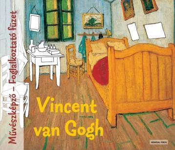 VINCENT VAN GOGH - MŰVÉSZKÉPZŐ-FOGLALKOZTATÓ - - Ekönyv - GENERAL PRESS KFT.