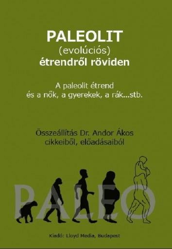 PALEOLIT (EVOLUCIÓS) ÉTRENDRŐL RÖVIDEN - Ekönyv - ANDOR ÁKOS, DR.