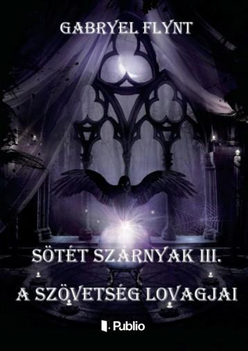 Sötét szárnyak III. - Ekönyv - Gabryel Flynt