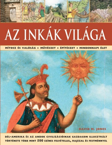 AZ INKÁK VILÁGA - Ekönyv - KOSSUTH KIADÓ ZRT.