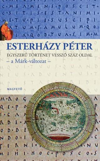 Egyszerű történet vessző száz oldal – a Márk változat - Ekönyv - Esterházy Péter