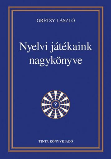 NYELVI JÁTÉKAINK NAGYKÖNYVE - Ekönyv - GRÉTSY LÁSZLÓ
