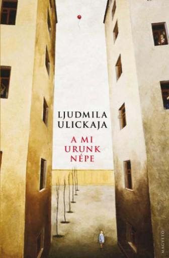 A mi urunk népe - Ekönyv - Ljudmila Ulickaja