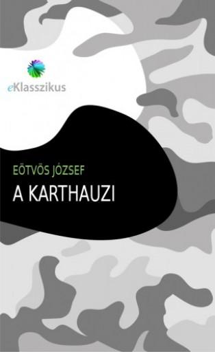 A karthauzi - Ekönyv - Eötvös József
