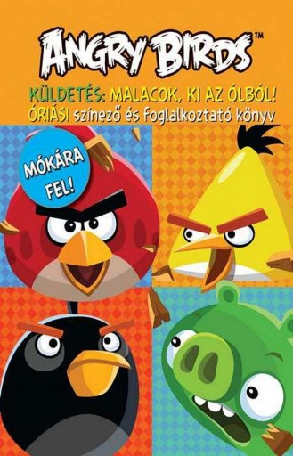 ANGRY BIRDS ÓRIÁSI SZÍNEZŐ ÉS FOGLALKOZTATÓ KÖNYV-KÜLDETÉS: MALACOK KI AZ ÓLBÓL! - Ekönyv - DIGITANART STÚDIÓ BT.
