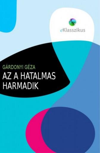 Az a hatalmas harmadik - Ekönyv - Gárdonyi Géza