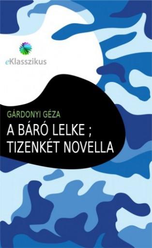 A báró lelke ; Tizenkét novella - Ekönyv - Gárdonyi Géza