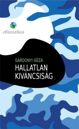 Hallatlan kiváncsiság - Ekönyv - Gárdonyi Géza