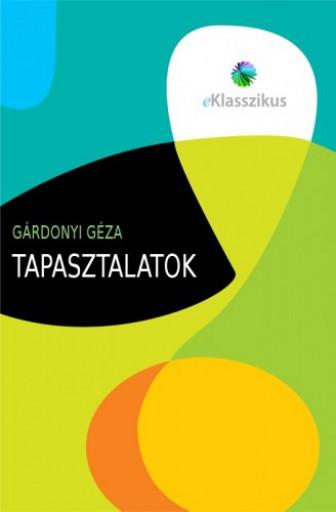Tapasztalatok - Ekönyv - Gárdonyi Géza