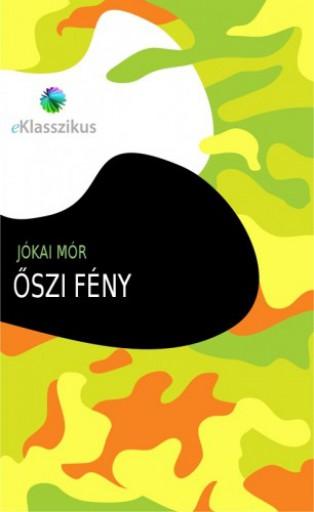 Őszi fény - Ekönyv - Jókai Mór