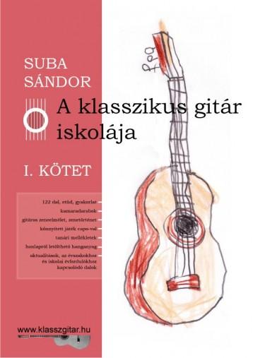 A KLASSZIKUS GITÁR ISKOLÁJA - I. KÖTET - Ekönyv - SUBA SÁNDOR