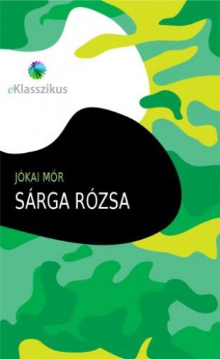 Sárga rózsa - Ekönyv - Jókai Mór