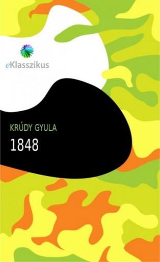 1848 : Nagy idők nagy hősei - Ekönyv - Krúdy Gyula