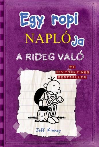 EGY ROPI NAPLÓJA 5. - A RIDEG VALÓ - KÖTÖTT - Ebook - KINNEY, JEFF