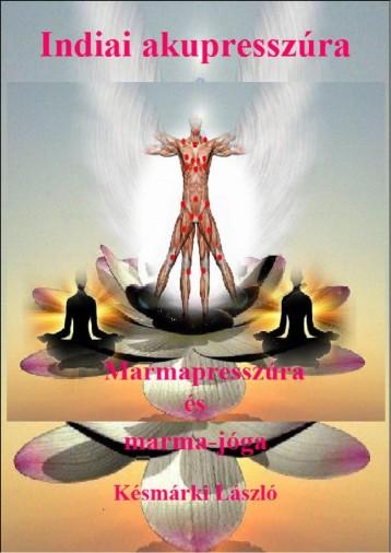 INDIAI AKUPRESSZÚRA - MARMAPRESSZÚRA ÉS MARMA-JÓGA - Ekönyv - KÉSMÁRKI LÁSZLÓ