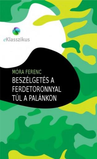Beszélgetés a ferdetoronnyal - Ekönyv - Móra Ferenc