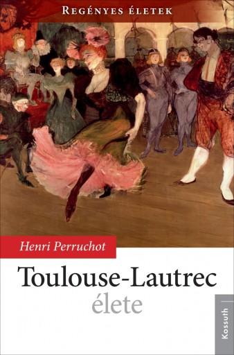 TOULOUSE-LAUTREC ÉLETE - Ekönyv - PERRUCOT, HENRI