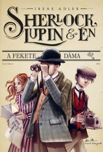Sherlock, Lupin és én - A fekete dáma - Ekönyv - Irene Adler