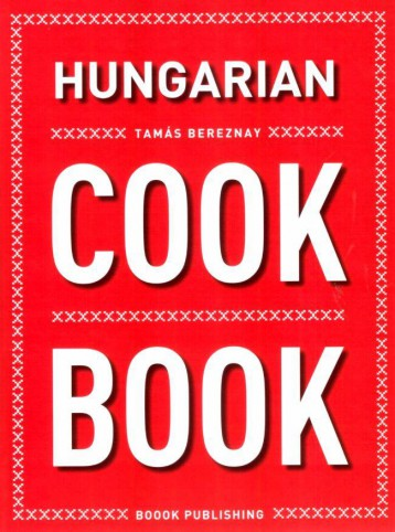 Hungarian Cookbook - Ekönyv - Bereznay Tamás