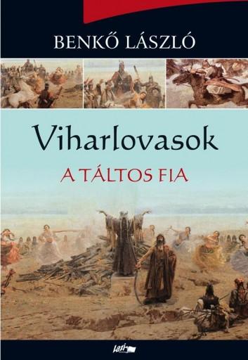 VIHARLOVASOK - A TÁLTOS FIA - Ekönyv - BENKŐ LÁSZLÓ