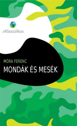 Mondák és mesék - Ekönyv - Móra Ferenc