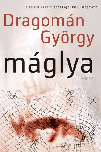 Máglya - Ekönyv - Dragomán György