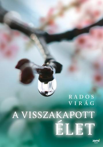 A VISSZAKAPOTT ÉLET - Ekönyv - RADOS VIRÁG