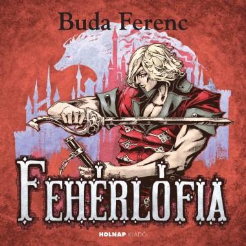 FEHÉRLÓFIA - Ebook - BUDA FERENC